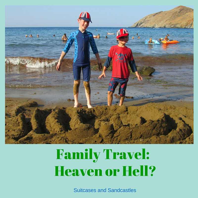 Family Travel: Heaven or Hell?