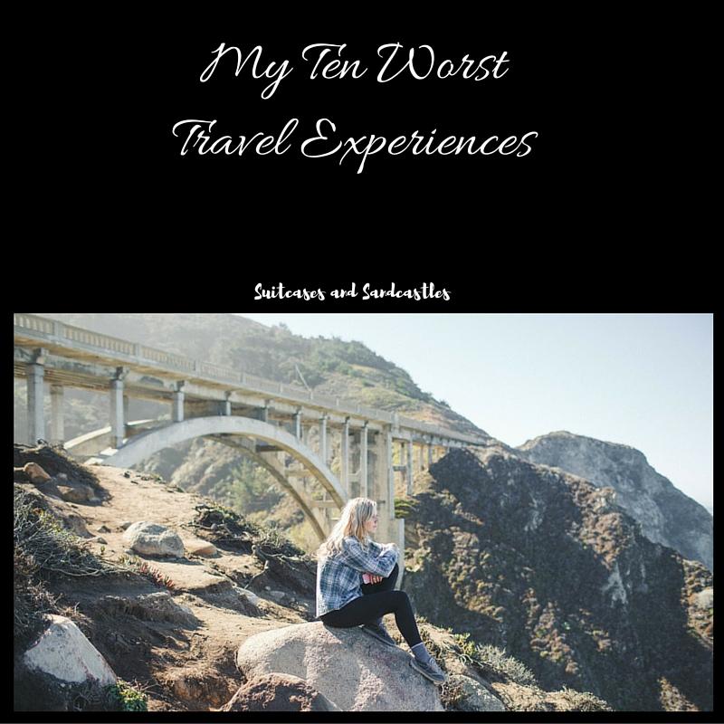 My Ten Worst Travel Experiences