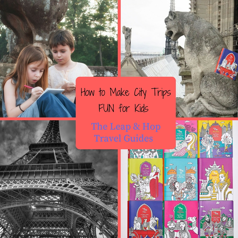 How to Make City Trips Fun for Kids: The Leap & Hop Travel Guides